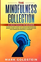 The Mindfulness Collection: How to Lead a Happy Life Practicing Meditation and Mindful Eating Therapy, The DBT Techniques to Find Peace and Fight Borderline Personality Disorder