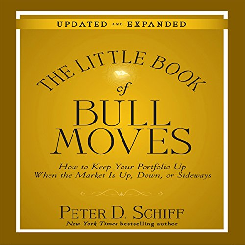 The Little Book of Bull Moves (Updated and Expanded)                   By:                                                                                                                                 Peter D. Schiff                               Narrated by:                                                                                                                                 Sean Pratt                      Length: 7 hrs and 21 mins     Not rated yet     Overall 0.0