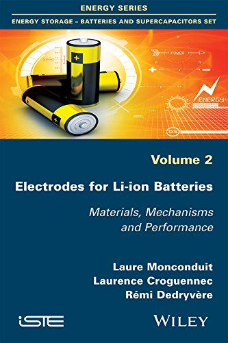 Electrodes for Li-ion Batteries: Materials, Mechanisms and Performance (Iste Book 2) (English Edition)