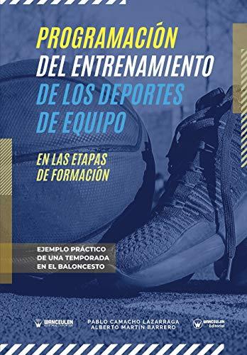 Programación del entrenamiento de los deportes de equipo en las etapas de formación: Ejemplo práctico de una temporada en el baloncesto