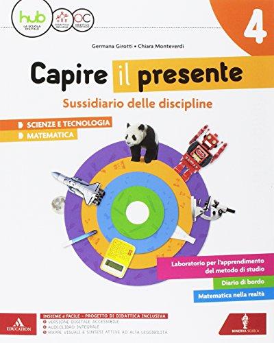 Capire il presente. Sussidiario scienze e tecnologia. Per la Scuola elementare. Con e-book. Con espansione online (Vol. 1)