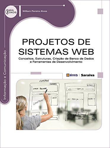 Projetos de sistemas Web: Conceitos, estruturas, criação de banco de dados e ferramentas de desenvolvimento: 1