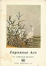 Japanese Art IV: Colour Prints (Petite Encyclopedie de l'Art, 24)