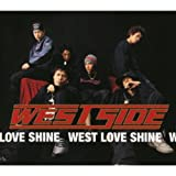 WEST LOVE SHINE 歌詞