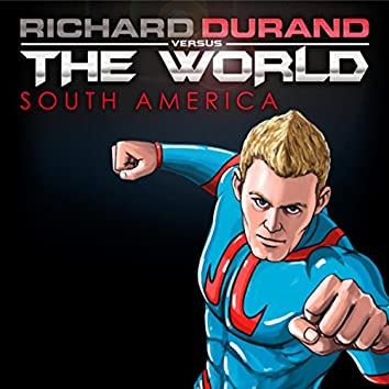 Richard Durand vs. the World: South America