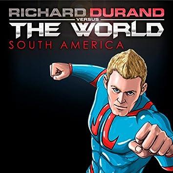 Richard Durand vs. the World: South America