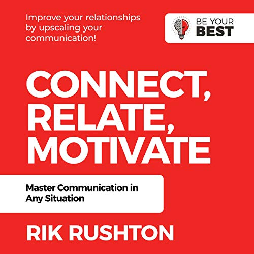Connect Relate Motivate: Master Communication in Any Situation cover art