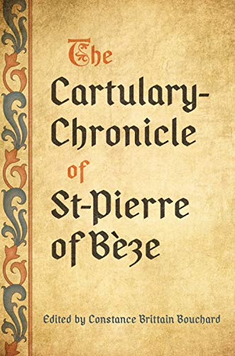The Cartulary-Chronicle of St-Pierre of Bèze (Medieval Academy Books) ~ TOP Books
