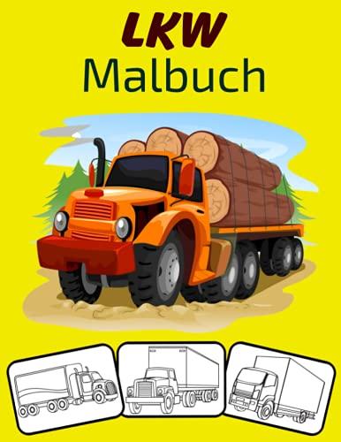 LKW Malbuch: Trucks Transportation Malbuch, perfekt für Kinder, Jungen und Mädchen im Alter von 2-4,4-8