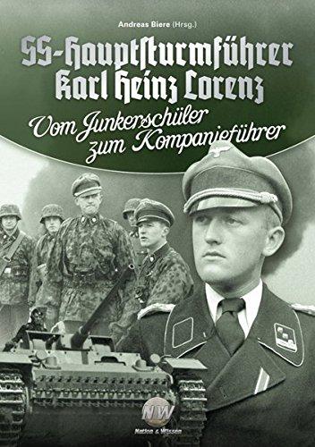 SS-Hauptsturmführer Karl Heinz Lorenz: Vom Junkerschüler zum Kompanieführer