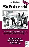 Weißt du noch? Mitten aus dem Magdeburger DDR-Alltag: Geschichten und Anekdoten Band 2