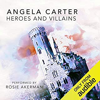 Heroes and Villains                   By:                                                                                                                                 Angela Carter                               Narrated by:                                                                                                                                 Rosie Akerman                      Length: 6 hrs and 29 mins     1 rating     Overall 5.0