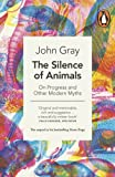 The Silence of Animals: On Progress and Other Modern Myths