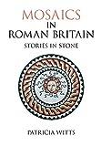 Mosaics in Roman Britain (Revealing History (Paperback))