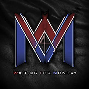 Waiting for Monday