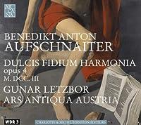 Dulcis Fidium Harmonia by BENEDIKT ANTON AUFSCHNAITER (2009-06-17)