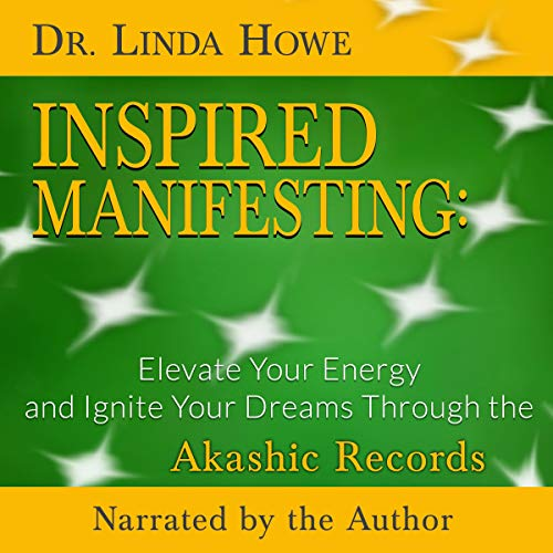 Inspired Manifesting: Elevate Your Energy & Ignite Your Dreams Through the Akashic Records