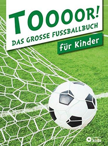 TOOOOR! - Das große Fußballbuch für Kinder: Aktualisierte Ausgabe 2015