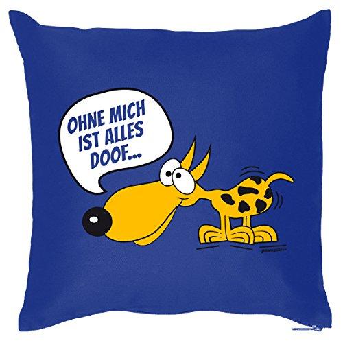 Deko/Funkissen mit Füllung lustiges Hunde-Motiv: Ohne mich ist Alles doof... - tolle Geschenkidee