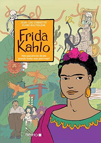 Frida Kahlo: Para que preciso de pés quando tenho asas para voar?