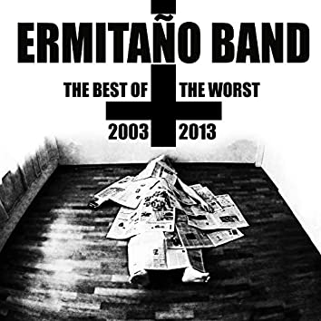 The Best of the Worst: 2003 - 2013