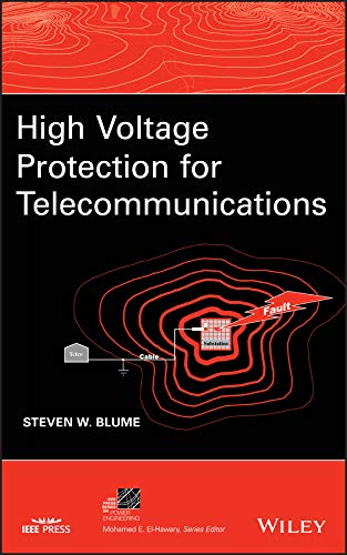 High Voltage Protection for Telecommunications (IEEE Press Series on Power Engineering Book 44) (English Edition)