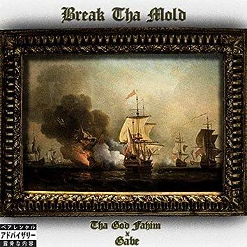 Break Tha Mold