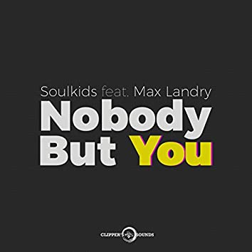 Nobody but You (feat. Max Landry)