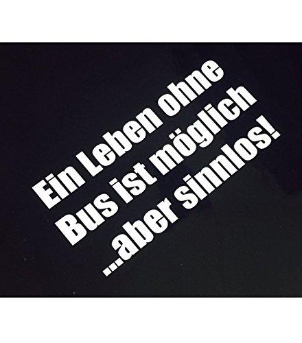 Ein Leben ohne Bus Auto Aufkleber Sticker bulli Tuning dapper illest turbo fun