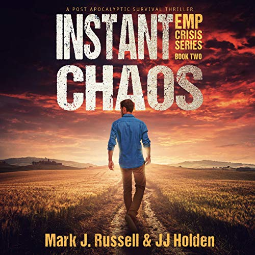 Instant Chaos: A Post Apocalyptic Survival Thriller cover art