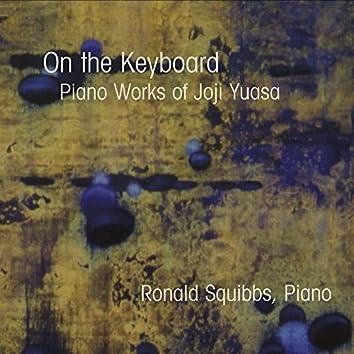 On the Keyboard: Piano Works of Joji Yuasa