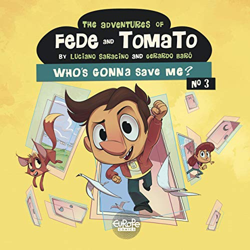 The Adventures of Fede and Tomato - Volume 3 - Who's Gonna Save Me? (English Edition)