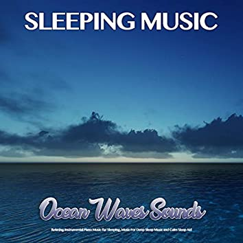 Sleeping Music: Ocean Waves Sounds, Relaxing Instrumental Piano Music for Sleeping, Music For Deep Sleep Music and Calm Sleep Aid