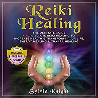 Reiki Healing: The Ultimate Guide     How to Use Reiki Healing to Increase Health & Transform Your Life, Energy Healing & Chakra Healing              Written by:                                                                                                                                 Sylvia Knight                               Narrated by:                                                                                                                                 Bode Brooks                      Length: 3 hrs and 12 mins     Not rated yet     Overall 0.0