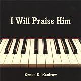 I Will Praise Him