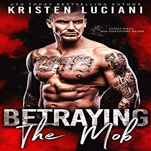 Betraying the Mob (Bad Boy Mafia Romance) audiobook cover art