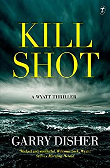 Kill Shot: A Wyatt Thriller (Wyatt Series) by [Garry Disher]