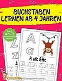 Buchstaben Lernen Ab 4 Jahren: Erste Groß- und Kleinbuchstaben Schreiben Lernen von Aa - Zz Inkl. Umlaute und Sonderzeichen! - Übungsheft für Kindergarten,...