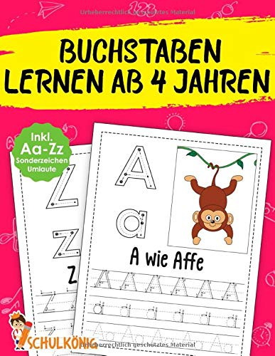 Buchstaben Lernen Ab 4 Jahren: Erste Groß- und Kleinbuchstaben Schreiben Lernen von Aa - Zz Inkl. Umlaute und Sonderzeichen! - Übungsheft für Kindergarten, Vorschule, 1. Klasse - Ideal zum Üben!