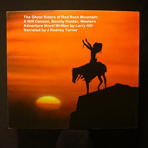 The Ghost Riders of Red Rock Mountain audiobook cover art