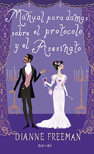 Manual para damas sobre el protocolo y el asesinato. (Novel)
