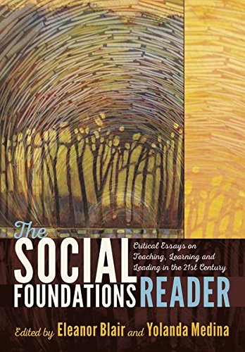 Compare Textbook Prices for The Social Foundations Reader: Critical Essays on Teaching, Learning and Leading in the 21st Century New edition Edition ISBN 9781433129414 by Blair, Eleanor,Medina, Yolanda
