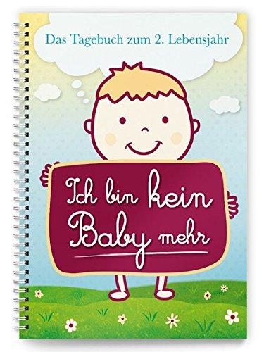 Ich bin kein Baby mehr: Das Tagebuch zum 2. Lebensjahr
