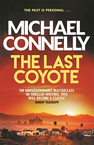 The Last Coyote (Harry Bosch Series, Band 4)