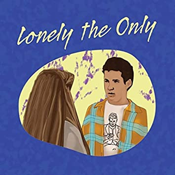 Lonely the Only