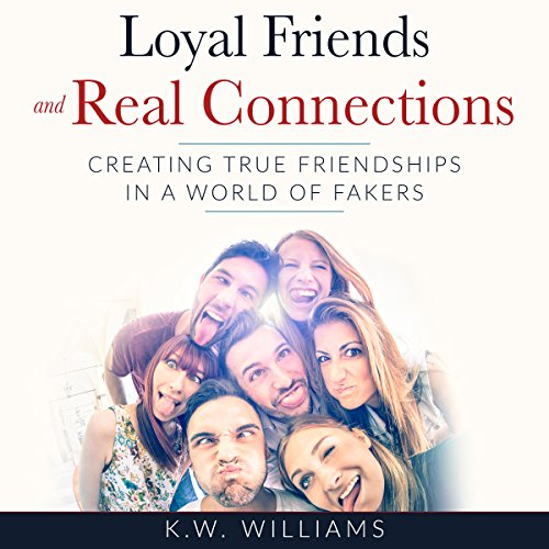 Loyal Friends and Real Connections audiobook cover art