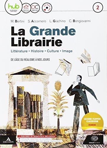 La grande libraire. Per le Scuole superiori. Con e-book. Con espansione online. Con CD-Audio [Lingua francese]: Vol. 2