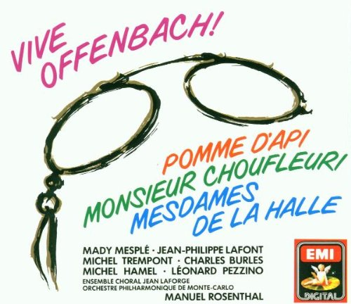 Vive Offenbach ! (Pomme d'Api · Monsieur Choufleuri · Mesdames de la Halle)