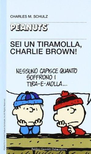 Sei un tiramolla, Charlie Brown!!