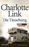 Die Täuschung: Kriminalroman - Charlotte Link